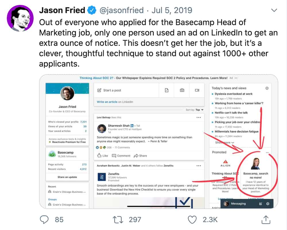 "tweet by Jason Fried: ""Out of everyone who applied for the Basecamp Head of Marketing job, only one person used an ad on LinkedIn to get an extra ounce of notice."""