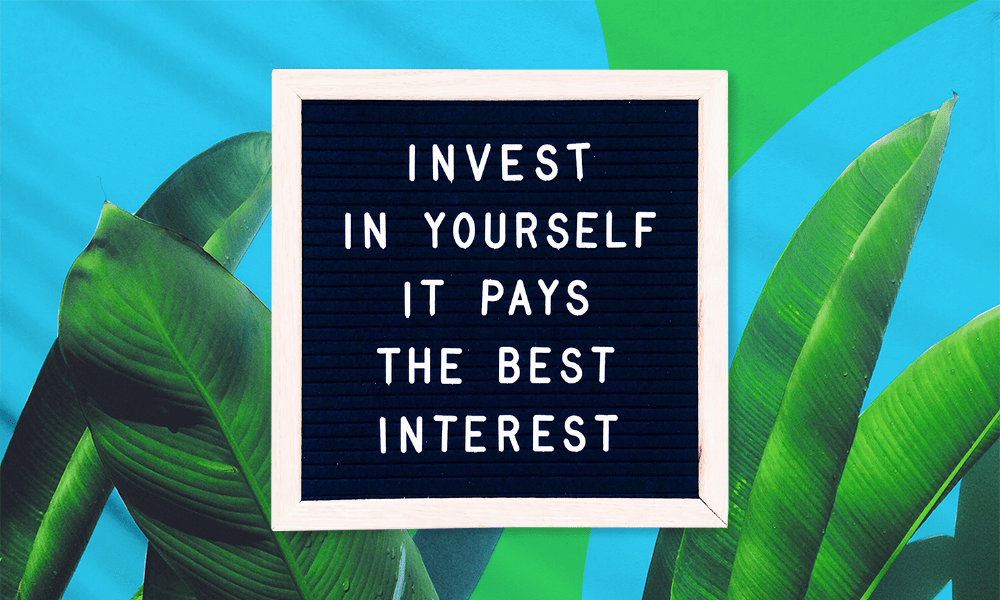 "Quote: ""Invest in yourself; it pays the best interest."""