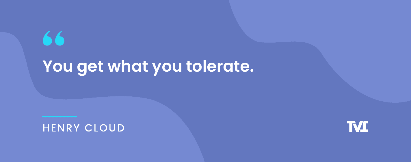 """Quote graphic: """"You get what you tolerate."""" Henry Cloud"""