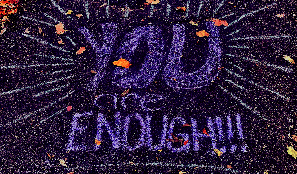 """""""You are enough!!!"""" written in chalk"""