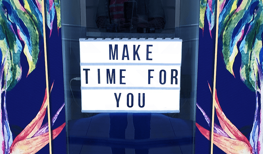 """Sign, """"Make time for you."""""""