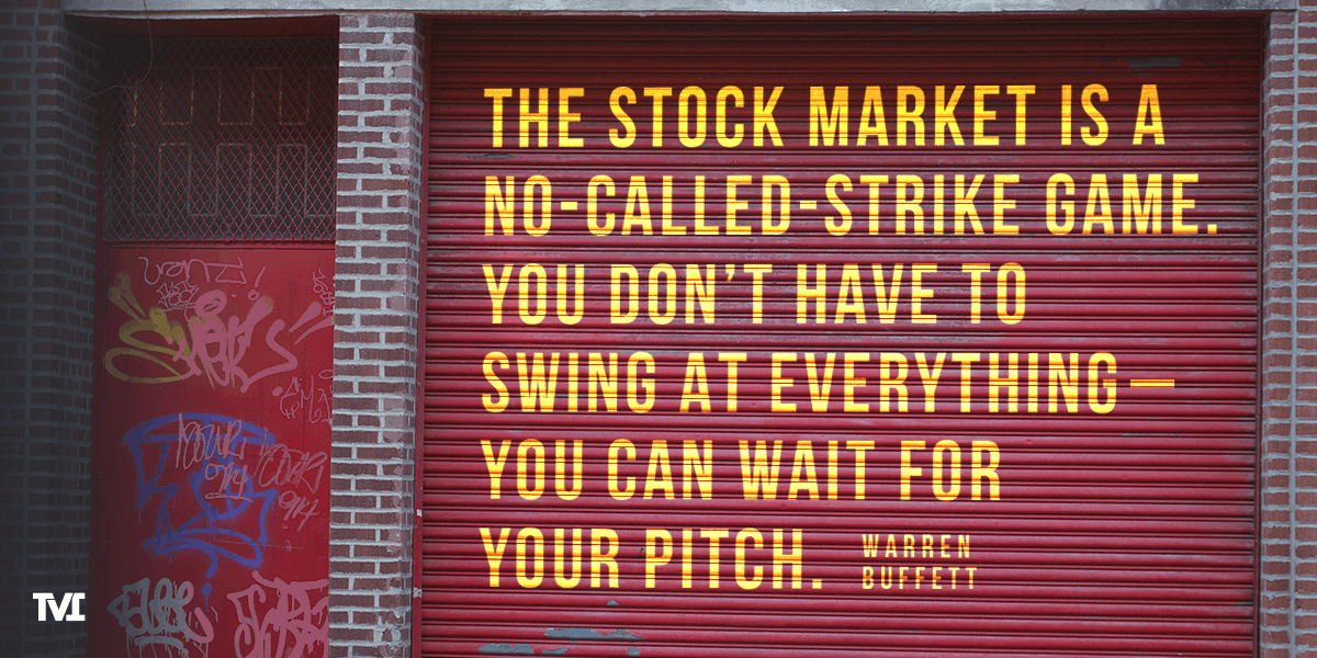 "Warren Buffett quote on urban building: ""The stock market is a no-called-strike game. You don't have to swing at everything—you can wait for your pitch."""