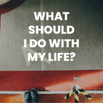 blog post: What Should I Do With My Life?