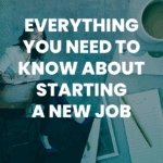 blog post: Everything You Need to Know About Starting a New Job