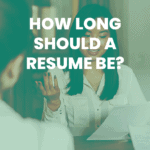 blog post: How Long Should a Resume Be?