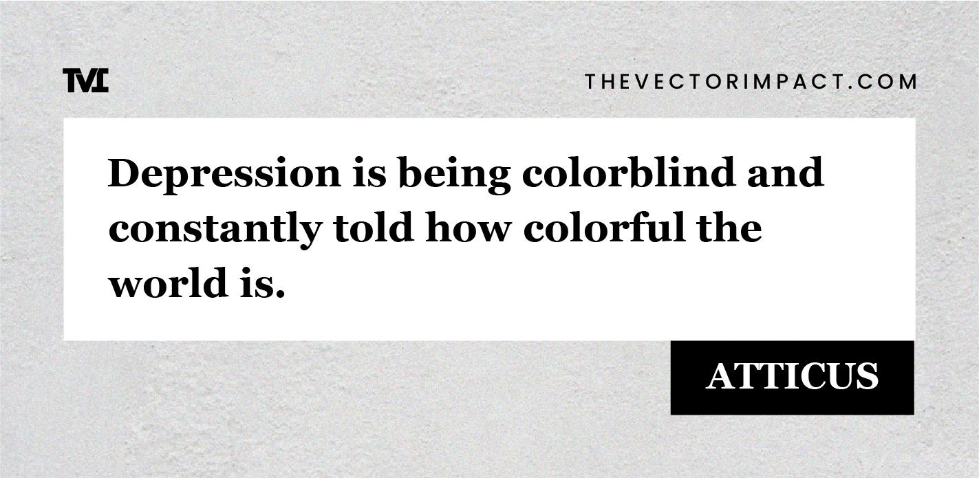 Atticus quote about depression graphic