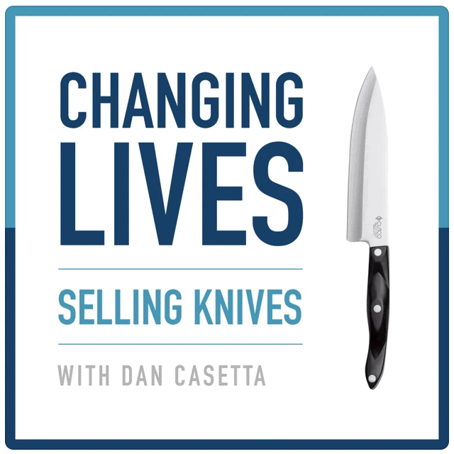 Changing Lives Selling Knives podcast