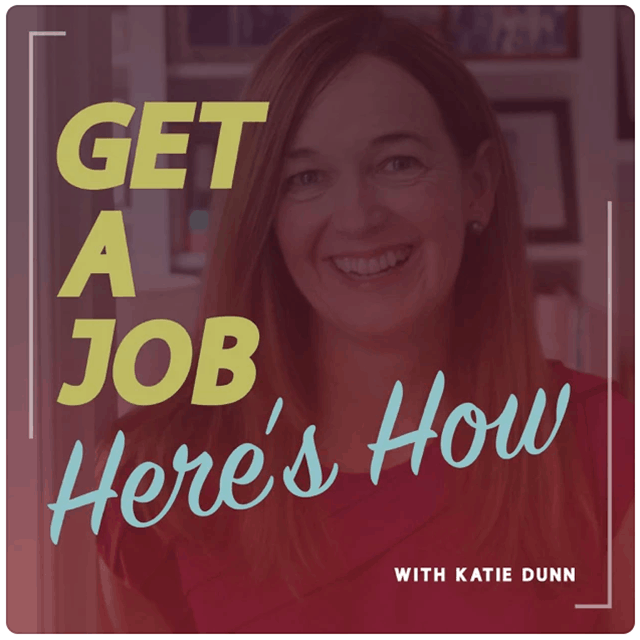 Get a Job Here's How, text overlay over Katie Dunn's photo