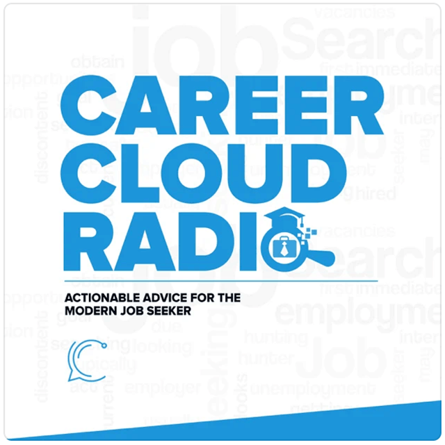 Career Cloud Radio: Actionable Advice for the Modern Job Seeker