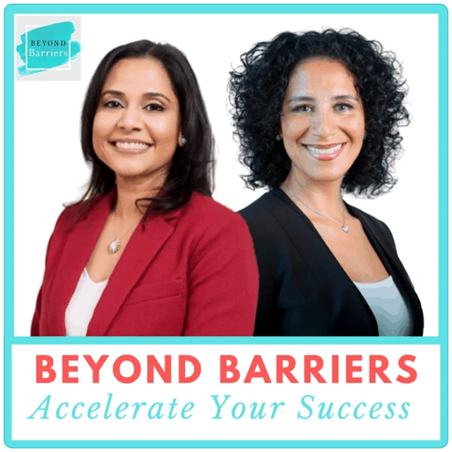 Beyond Barriers: Accelerate Your Success, Monica Marquez and Nikki Barua