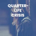 graphic link to Quarter-Life Crisis blog post
