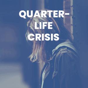 related post: quarter-life crisis