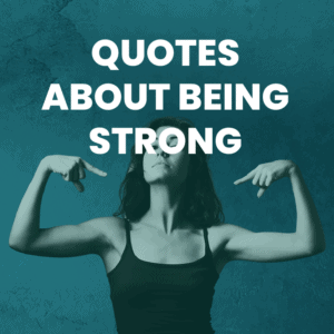 related post: quotes about being strong