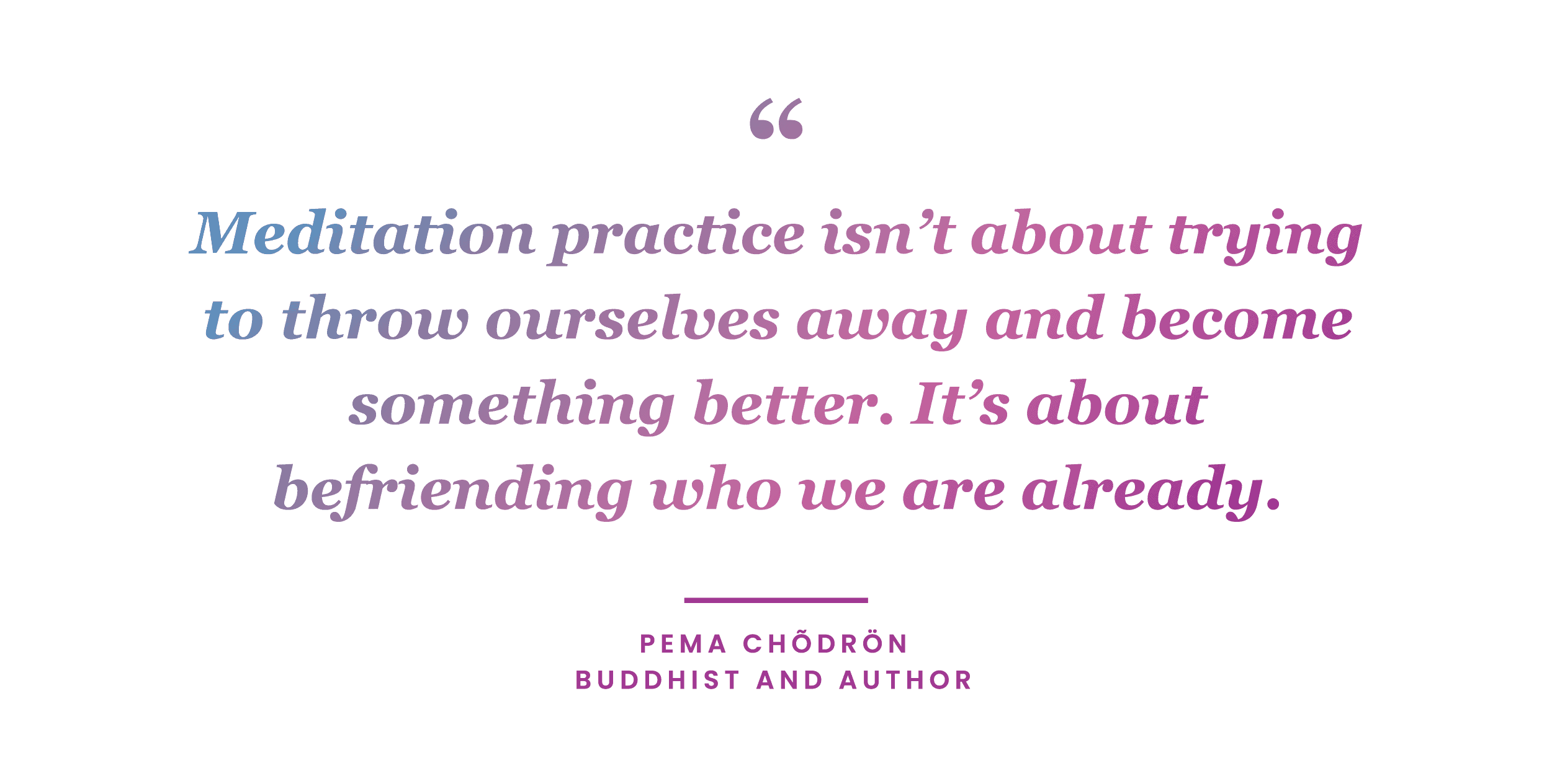 mindfulness quote by Pema Chodron