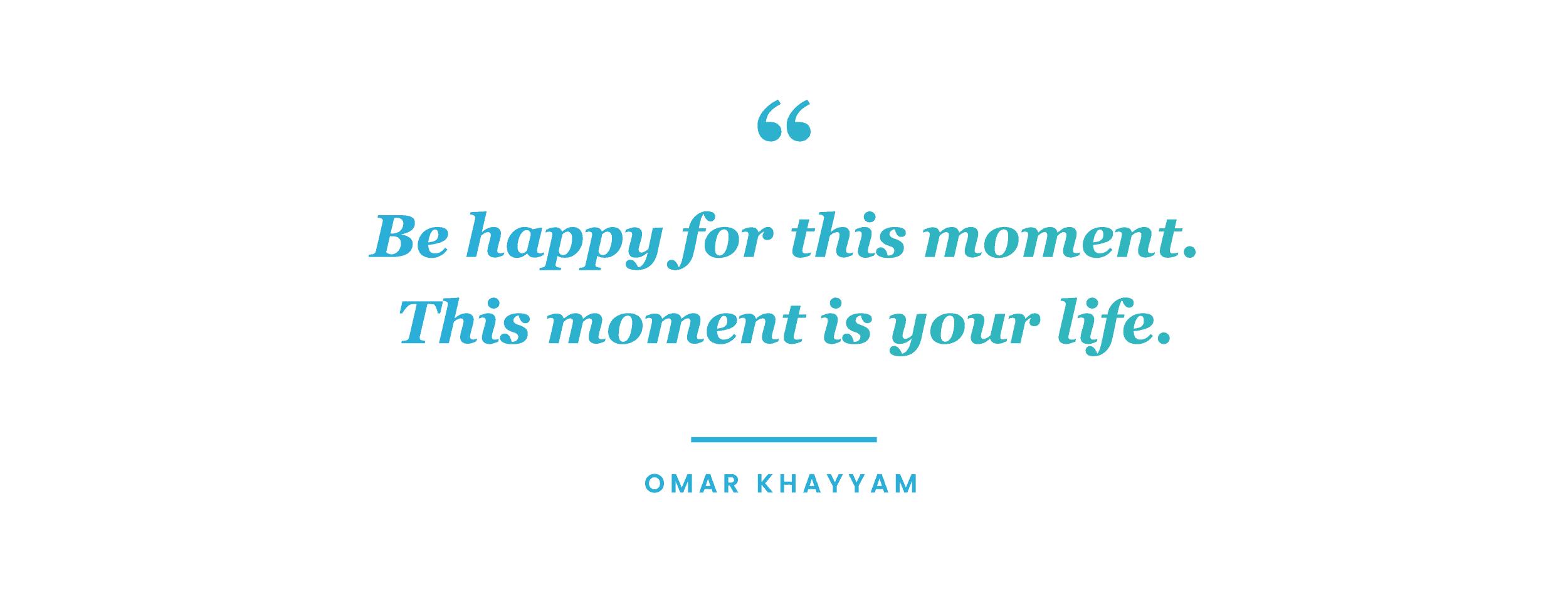 mindfulness quote by Omar Khayyam