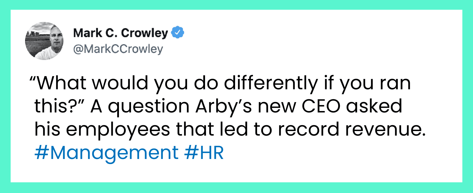 Tweet about Arby's CEO; manage up by giving your boss constructive feedback