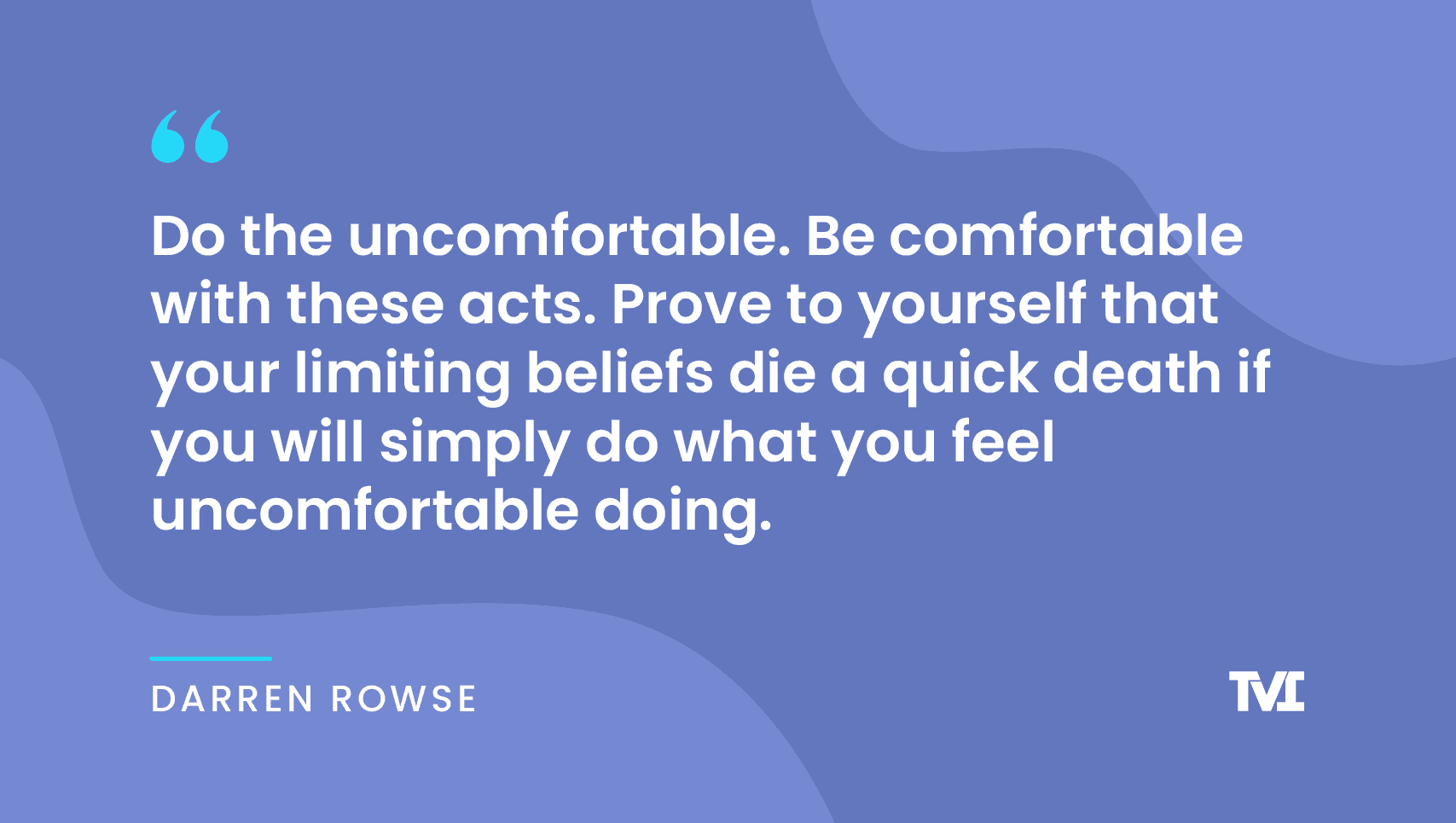 """""""Do the uncomfortable. Become comfortable with these acts. Prove to yourself that your limiting beliefs die a quick death if you will simply do what you feel uncomfortable doing."""" ―Darren Rowse"""