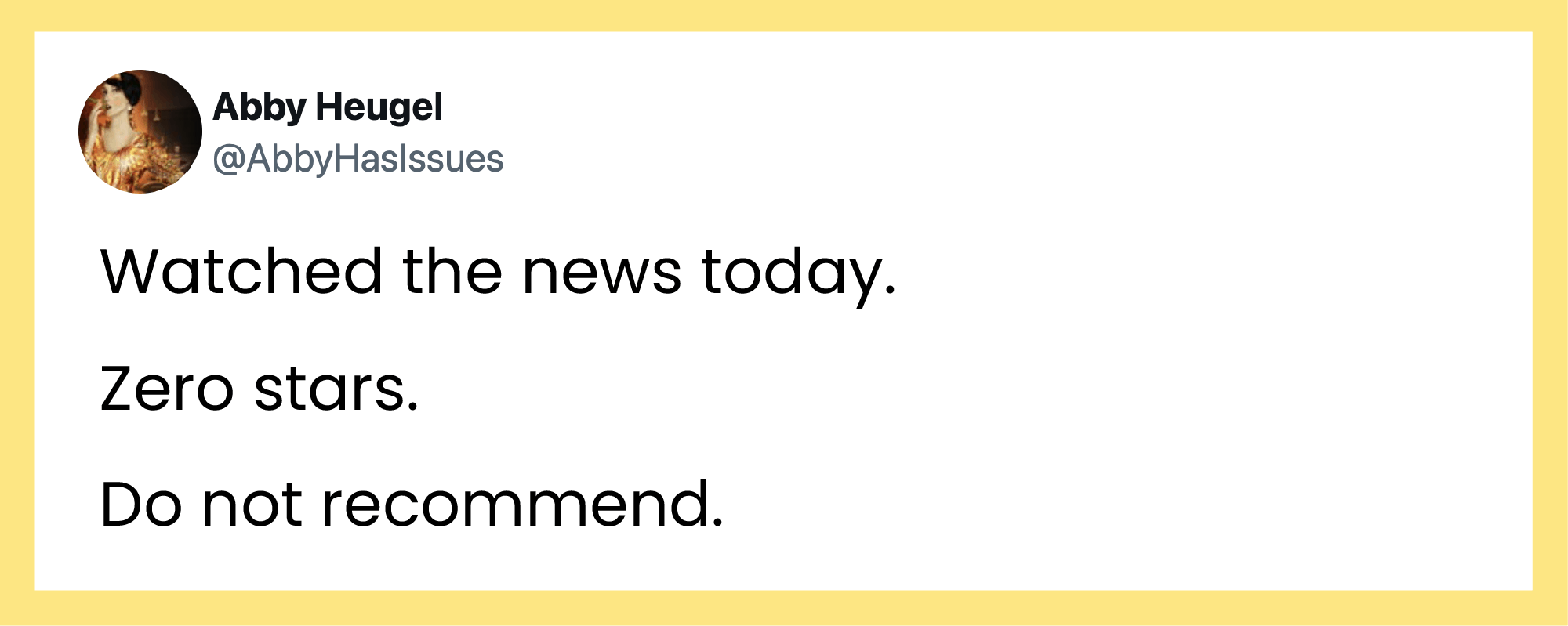 """Tweet: """"Watched the news today. Zero starts. Do not recommend."""""""